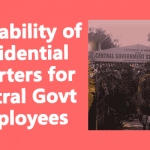 Availability of Residential Quarters for Central Govt Employees