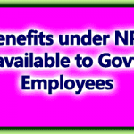 Benefits under NPS available to Govt Employees