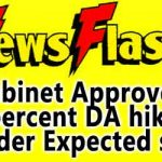 Cabinet Approved 2 percent DA hike – Order Expected soon