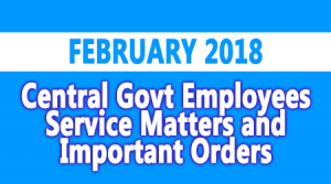 Central Govt Employees Service Matters and Important Orders