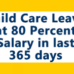 Child Care Leave at 80 Percent Salary in last 365 days