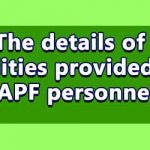 Facilities provided to CAPF personnel