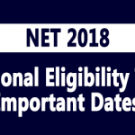 NET - National Eligibility Test 2018 Important Dates