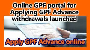 Online GPF portal for Applying GPF Advance withdrawals