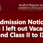 KV Admission Notice for Class I left out Vacancies and Class II to IX