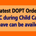 LTC during Child Care Leave can be availed - Latest DOPT Order