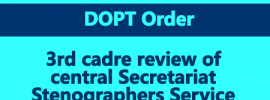 3rd cadre review of central Secretariat Stenographers Service (CSSS)
