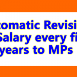 Automatic Revision of Salary every five years to MPs
