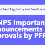 NPS Important Announcements and Approvals by PFRDA