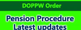 Pension Procedure Latest updates