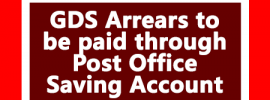 GDS Arrears to be paid through Post Office Saving Account