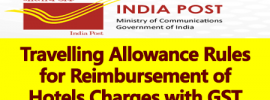 Travelling Allowance Rules for Reimbursement of Hotels Charges with GST