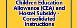 Children Education Allowance (CEA) and Hostel Subsidy – Consolidated Instructions Dated 17-7-2018