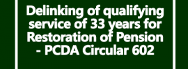 Delinking of qualifying service of 33 years for Restoration of Pension – PCDA Circular 602