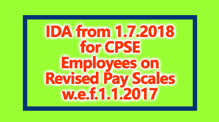 Ida From 1 7 2018 For Cpse Employees On Revised Pay Scales W E F