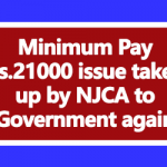 Minimum Pay Rs.21000 issue taken up by NJCA to Government again