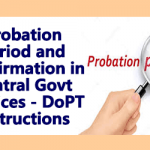 Probation Period and Confirmation in Central Services - DoPT Instructions