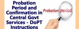 Probation Period and Confirmation in Central Services – DoPT Instructions