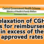 Relaxation of CGHS Rules for reimbursement in excess of the approved rates