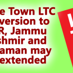 Home Town LTC conversion to NER, Jammu Kashmir and Andaman may be extended