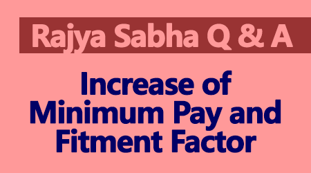Increase of Minimum Pay and Fitment Factor