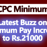 Latest Buzz on Minimum Pay Increase to Rs.21000