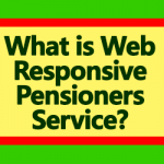 What is Web Responsive Pensioners Service?