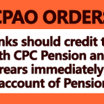 Banks should credit the 7th CPC Pension and Arrears immediately in the account of Pensioners- CPAO