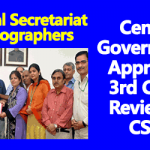 Central Government Approved 3rd Cadre Review of CSSS