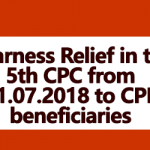 Dearness Relief in the 5th CPC from 01.07.2018 to CPF beneficiaries