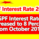 GPF Interest Rate increased to 8 Percent from October 2018