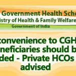 Inconvenience to CGHS Beneficiaries should be avoided – Private HCOs are advised