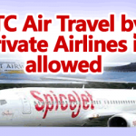 LTC Air Travel by Private Airlines is allowed