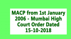 MACP from 1st January 2006 - Mumbai High Court Order Dated 15-10-2018