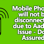 Mobile Phones will not be disconnected due to Aadhar Issue - DoT Assured