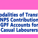 Transfer of NPS Contribution to GPF Accounts for Casual Labourers