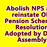 Abolish NPS and reinstate Old Pension Scheme - Resolution Adopted by Delhi Assembly