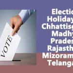 Election Holiday to Chhattisgarh, Madhya Pradesh, Rajasthan, Mizoram and Telangana