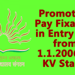 Promotion Pay Fixation in Entry Pay from 1.1.2006 to KV Staffs