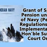 Grant of Special Pension under 95 of Navy (Pension) Regulations 1964 – Implementation of Hon'ble Supreme Court Order