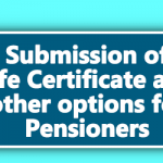 Submission of Life Certificate and other options for Pensioners
