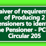 Waiver of requirement of Producing 2 Pensioners to identify the Pensioner - PCDA Circular 205