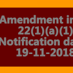 Amendment in FR 22(1)(a)(1) Notification dated 19-11-2018