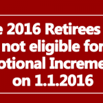 Pre 2016 Retirees are not eligible for Notional Increment on 1.1.2016