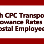 7th CPC Transport Allowance Rates to postal Employees
