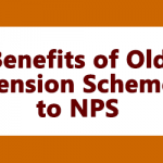 Benefits of Old Pension Scheme to NPS
