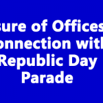 Closure of Offices in Connection with Republic Day Parade