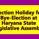 Election Holiday for Bye-Election at Haryana State Legislative Assembly