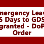 Emergency Leave 5 Days to GDS granted - DoP Order