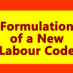 Formulation of a New Labour Code